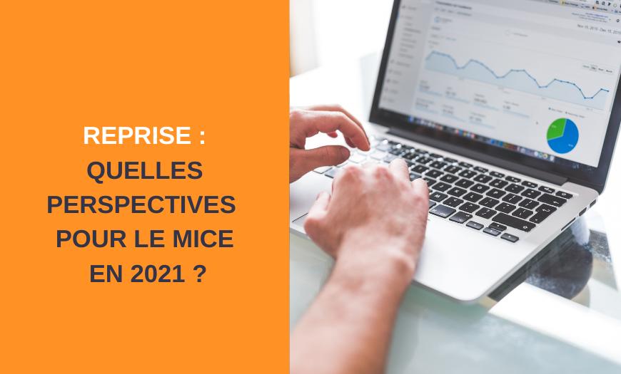 Quelles perspectives pour le MICE en 2021 ?